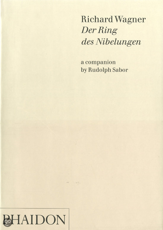 The Librettos To The Ring Of The Nibelung