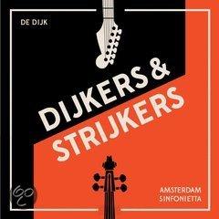 Dijkers & Strijkers - De Dijk en Amsterdam Sinfonietta Orkest
