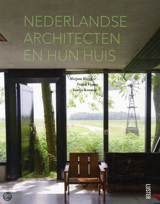 Nederlandse architecten en hun huis / Dutch architects and their houses