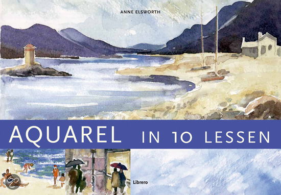 bol.com : Aquarel In 10 Lessen, Anne Elsworth : 9789057647369 : Boeken