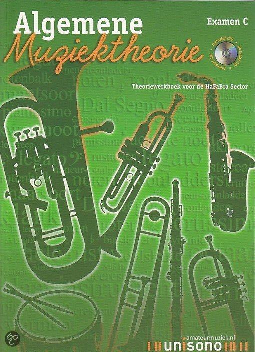 Algemene Muziektheorie Examen C (Theoriewerkboek voor de HaFaBra Sector) (Boek met Cd)