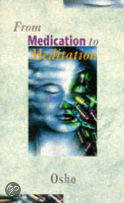 From Medication to Meditation