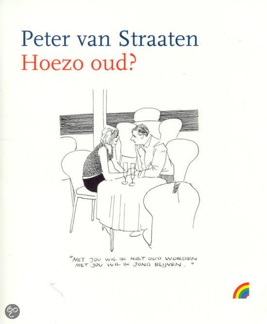 bol.com : Hoezo oud?, Peter van Straaten : 9789041707819 : Boeken