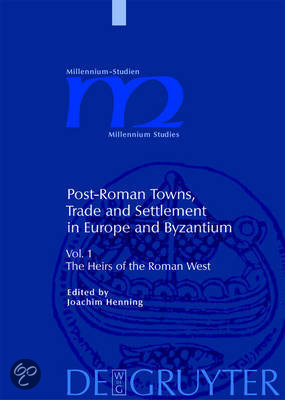 Post-Roman Towns, Trade and Settlement in Europe and Byzantium
