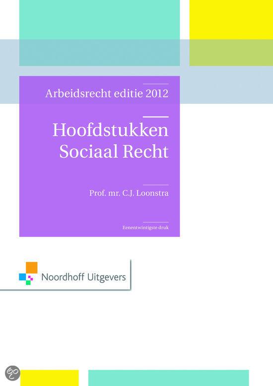 Hoofstukken sociaal recht  / arbeidsrecht 2012