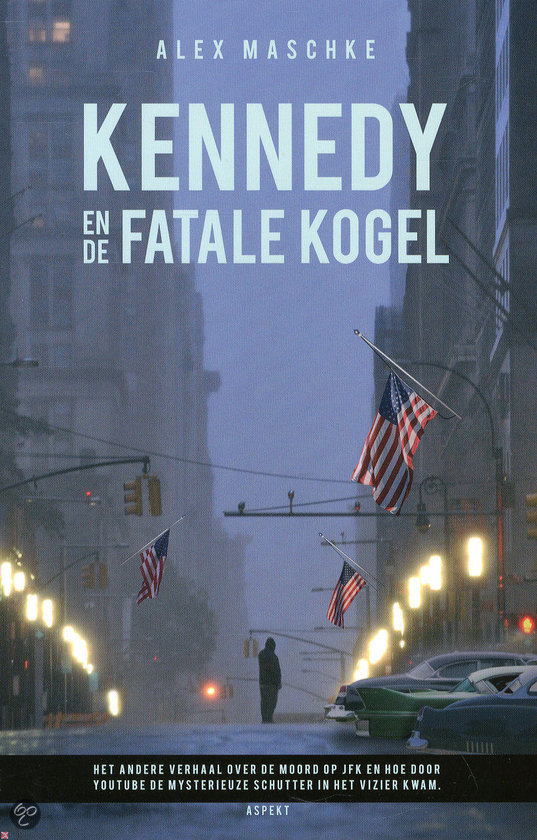 Kennedy en de fatale kogel