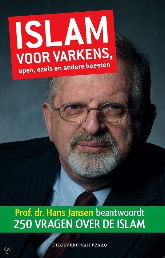 Islam voor varkens, apen, ezels en andere beesten<br>Hans Jansen