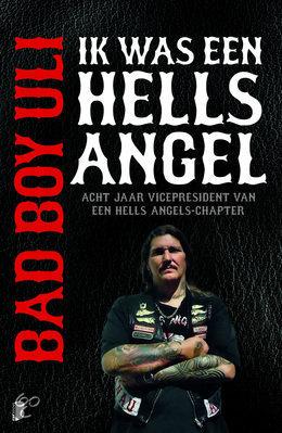 Bad Boy Uli - Ik was een Hells Angel