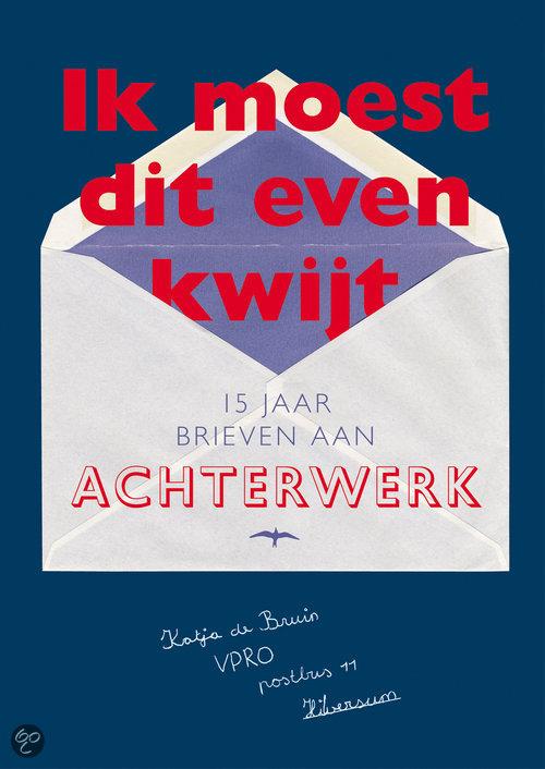 Ik Moest Dit Even Kwijt  ISBN:  9789060056622  –  K. Bruin