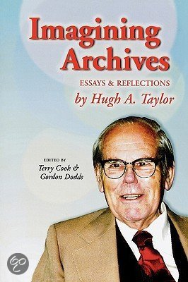 imagining archives essays and reflections Get this from a library imagining archives : essays and reflections by hugh a taylor [hugh a taylor terry cook gordon dodds.