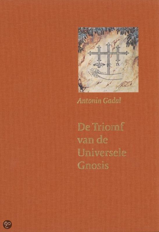 De triomf van de universele gnosis  ISBN:  9789071608148  –  Antoine Gadal