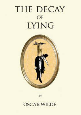 decay lying oscar wilde essay Essay brainstorm and outline  details download 10 kb the decay of lying oscar wilde—decay of lyingpdf details download 120 kb group brainstorm outline.