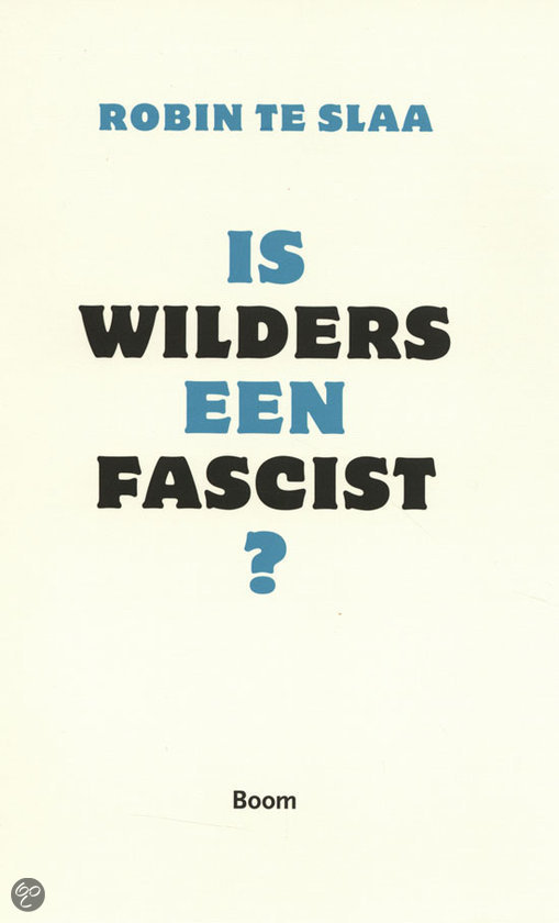 Is Wilders een fascist ?