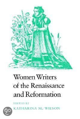 the role of renaissance women in literature Dympna callaghan is william l safire professor of modern letters at syracuse university where teaches early modern literature her publications include ' woman' and gender in renaissance tragedy: a study of othello, king lear, the duchess of malfi and the white devil the impact of feminism in.