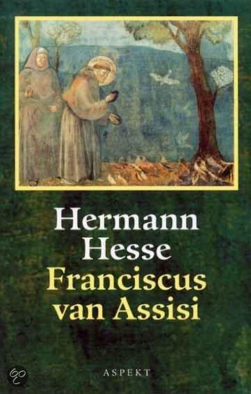 Citaten Franciscus Van Assisi : Bol franciscus van assisi hermann hesse f wagner