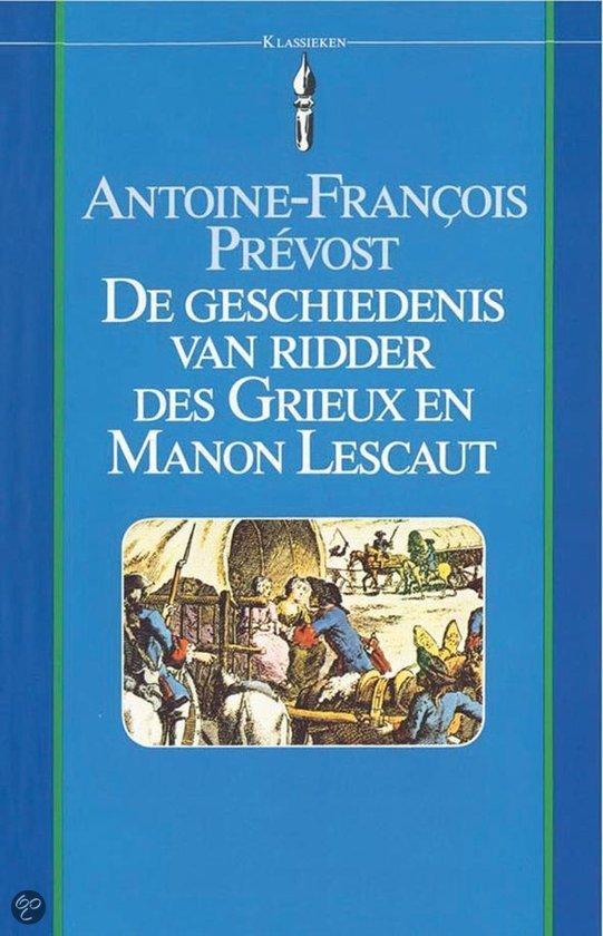 Geschiedenis van ridder des Grieux en Manon Lescaut  ISBN:  9789031501052  –  A.F. Prevost