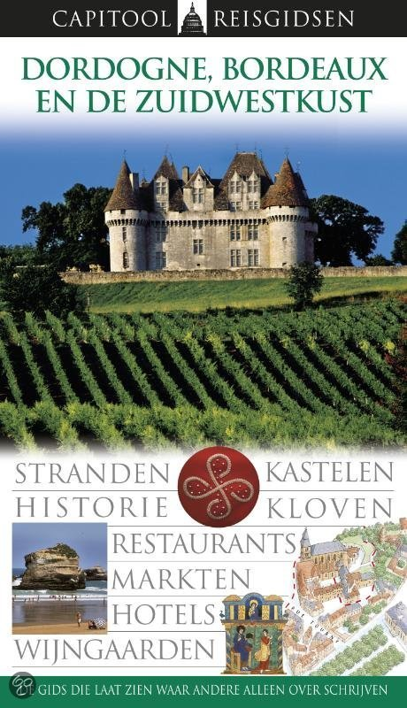 Capitool reisgids Dordogne Bordeaux en de Zuidwestkust