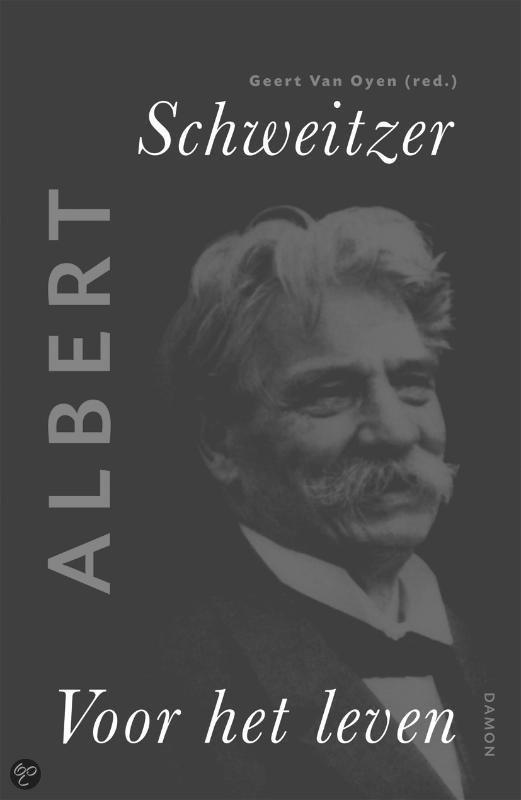 Albert schweitzer voor het leven nvt geert van oyen 9789055738922 - Decoratief kader voor het leven ...