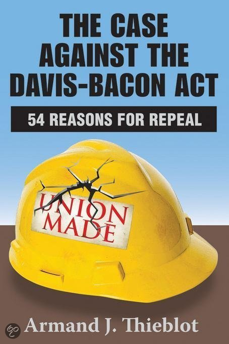 davis bacon act It's been an unfulfilled dream for conservative republicans for decades: repeal the davis-bacon act.