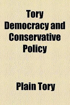essays on tory democracy