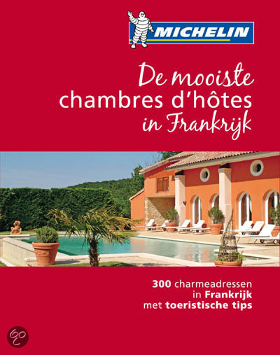Michelin de mooiste chambres d 39 hotes in for Chambre d hotes frankrijk