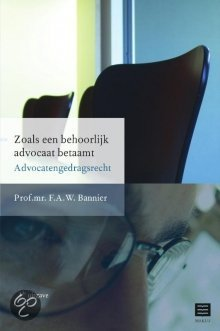 Zoals een behoorlijk advocaat betaamt Advocatengedragsrecht
