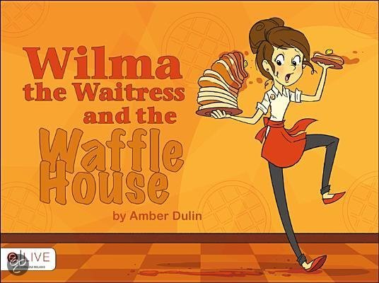 Wilma the Waitress and the Waffle House