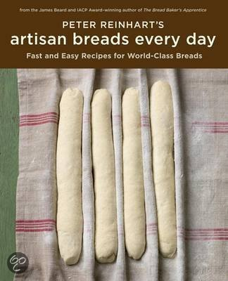 bol.com | Peter Reinhart's Artisan Breads Fast, Peter Reinhart ...