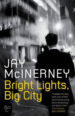 jay mcinerneys bright lights big city 2018-7-5 op 9 september 2001 zag jay mcinerney vanuit  dezelfde twin towers die nota bene de cover van mcinerneys tot cultroman uitgegroeide debuut 'bright lights, big city.