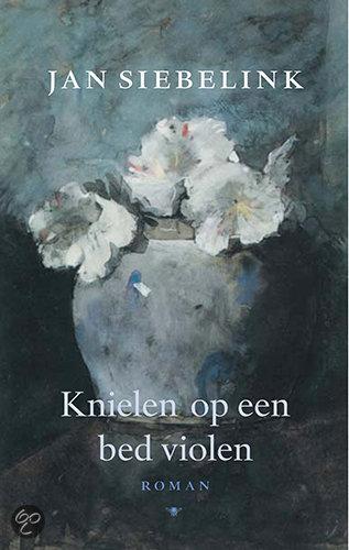 Knielen op een bed violen<br>Jan Siebelink