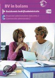 Bv In Balans / Basiskennis Bedrijfsadministratie 1B / Deel Leerlingenboek