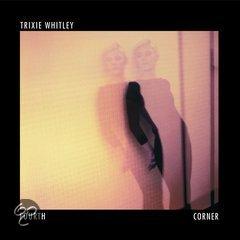 Trixie Whitley - Fourth Corner