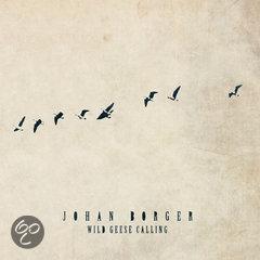 Johan Borger - Wild Geese Calling