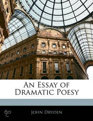 dryden essay of dramatic poesy summary