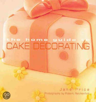 Cake Decorating Company Reviews : bol.com The Home Guide to Cake Decorating, Jane Price ...