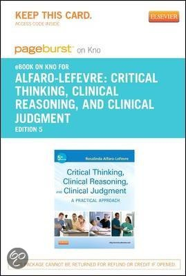 critical thinking and clinical judgement alfaro Alfaro's critical thinking, clinical reasoning, and clinical judgment, 6 th edition with a motivational style and insightful how-to approach, this unique.