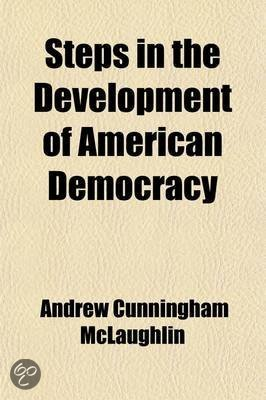 the evolution of american democracy In the workings of the democracy before the next stage can be attained the seven stages in the evolution towards a mature democracy are represented by the following values: freedom, equality, accountability, fairness, openness, transparency.