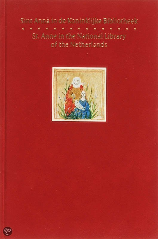 Sint Anna in de Koninklijke Bibliotheek = St. Anne in the National Library of the Netherlands / druk 1