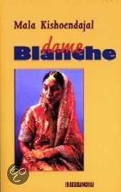 Dame Blanche  ISBN:  9789062655106  –  Mala Kishoendajal