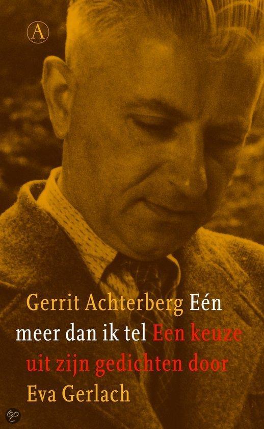 Een meer dan ik tel  ISBN:  9789025302108  –  Gerrit Achterberg