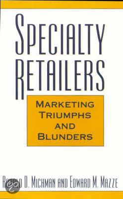 Specialty Retailers - Marketing Triumphs and Blunders