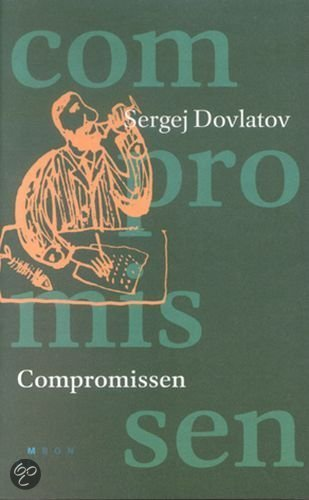 Compromissen  ISBN:  9789080575714  –  Sergej Dovlatov