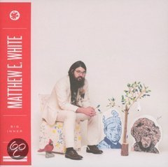 Mathew E. White - Big Inner