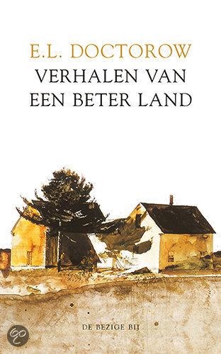 Verhalen van een beter land  ISBN:  9789023417002  –  E.L. Doctorow