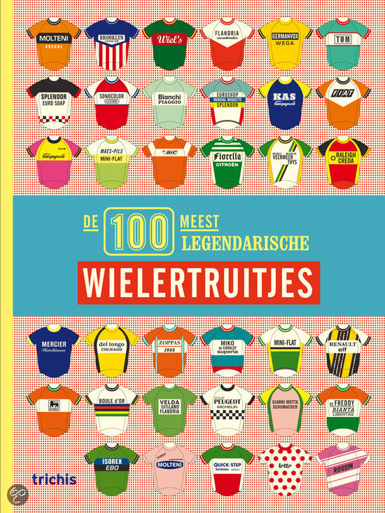 De 100 meest legendarische wielertruitjes
