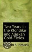 Two Years in the Klondike and Alaskan Gold-Fields