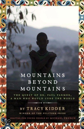 the life and work of paul farmer in the book mountains beyond mountains by tracy kidder Summary and reviews of mountains beyond mountains by tracy kidder paul farmer ny times sunday book that farmer's life and work has affected kidder.