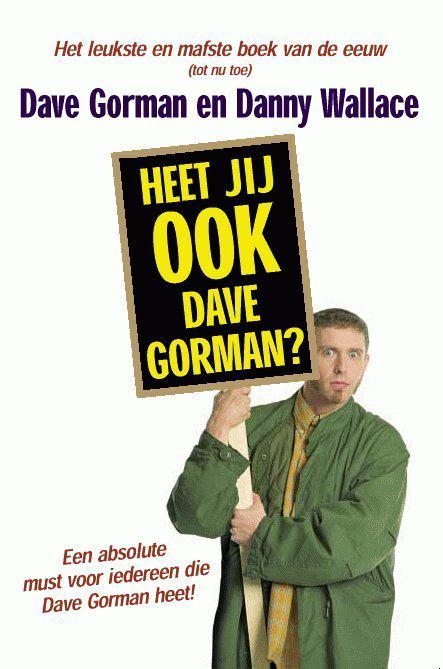 Heet jij ook Dave Gorman?
