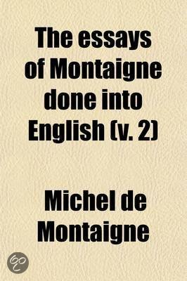 essay in montaigne one two volume volume Baldwin's impassioned essays have been at least as influential as his novels in exposing the racial polarization of american society this massive compilation.