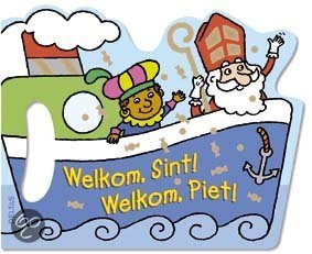 Welkom, Sint ! Welkom, Piet !